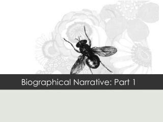 Biographical Narrative: Part 1