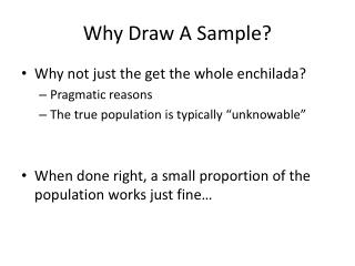 Why Draw A Sample?