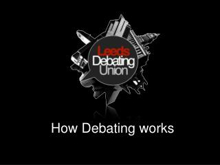 How Debating works