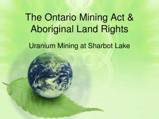 The Ontario Mining Act & Aboriginal Land Rights