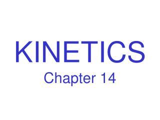 KINETICS Chapter 14