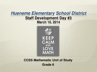 Hueneme  Elementary School District Staff  Development Day # 3 March  10, 2014