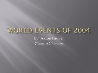 World events of 2004