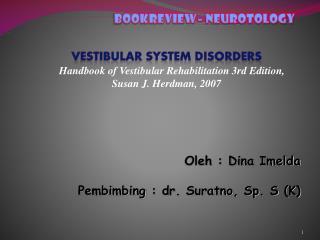 Oleh : Dina Imelda Pembimbing : dr. Suratno, Sp. S  (K)