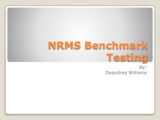 NRMS Benchmark Testing