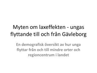 Myten om laxeffekten - ungas flyttande till och från Gävleborg