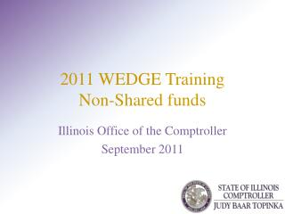 2011 WEDGE Training Non-Shared funds
