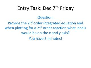 Entry Task: Dec 7 th  Friday