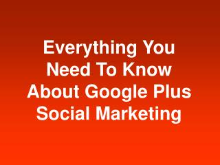 Google Plus Social marketing