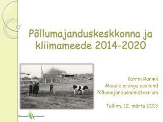 P�llumajanduskeskkonna ja kliimameede 2014-2020