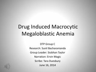 Drug Induced Macrocytic  Megaloblastic  Anemia