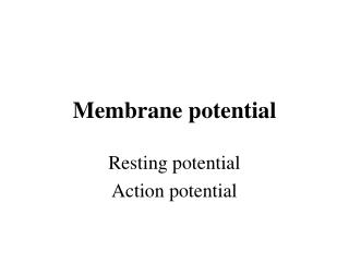 M embrane potential