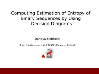 Computing Estimation of Entropy of  Binary Sequences by Using  Decision Diagrams