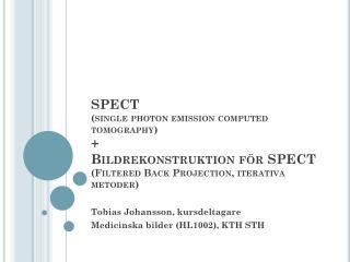 Tobias Johansson, kursdeltagare Medicinska bilder (HL1002 ), KTH STH