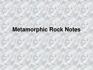 Metamorphic Rock Notes