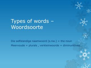 Types of words �  W oordsoorte