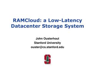 RAMCloud: a Low-Latency Datacenter Storage System