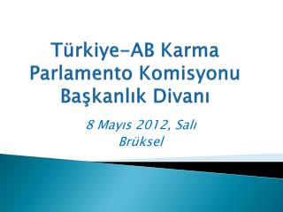 Türkiye-AB Karma Parlamento Komisyonu Başkanlık  Divanı