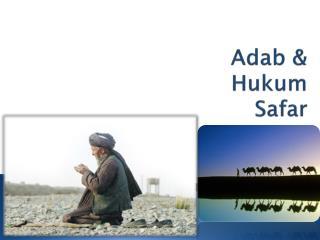 Adab  &  Hukum Safar