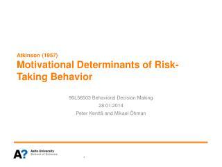 Atkinson (1957) Motivational Determinants of Risk-Taking Behavior