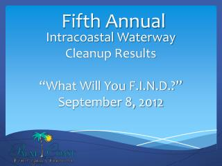 "Intracoastal Waterway Cleanup Results ""What Will You F.I.N.D.?"" September 8, 2012"