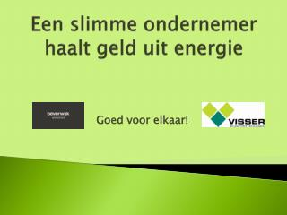 Een slimme ondernemer haalt geld uit energie