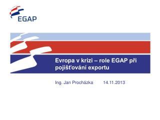 Evropa v krizi – role EGAP při pojišťování exportu