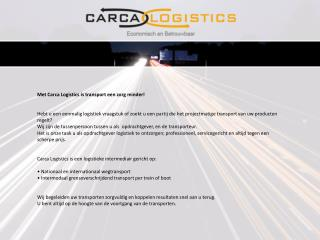 Met Carca  Logistics  is transport een zorg minder!
