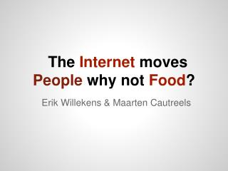The  Internet  moves  People  why not  Food ?