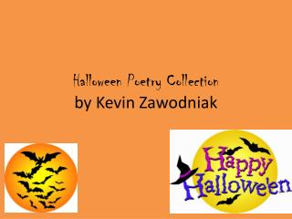 Halloween Poetry  C ollection by  K evin  Z awodniak