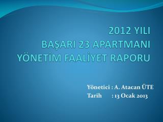 2012 YILI  BAŞARI 23 APARTMANI  YÖNETİM FAALİYET  RAPORU