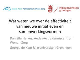 Wat weten we over de effectiviteit van nieuwe initiatieven en samenwerkingsvormen