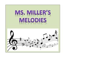 Ms. Miller's Melodies