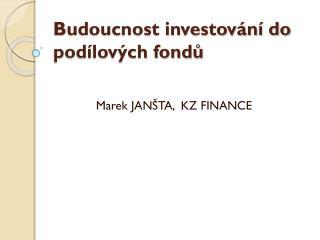 Budoucnost investování do podílových fondů