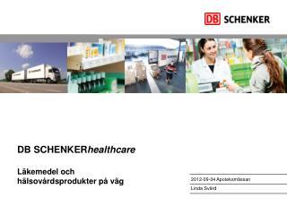 DB  SCHENKER healthcare Läkemedel och hälsovårdsprodukter på väg