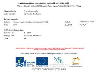 Projekt  Moderní škola,  registrační číslo projektu  CZ.1.07/1.4.00/21.3590