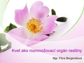 Kvet ako rozmnožovací orgán rastliny
