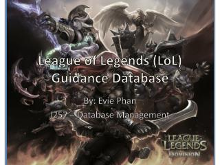 League of Legends ( LoL ) Guidance Database