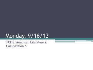 Monday, 9/16/13