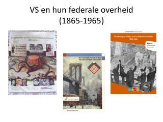 VS en hun federale  overheid (1865-1965)