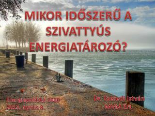 MIKOR IDŐSZERŰ A SZIVATTYÚS ENERGIATÁROZÓ?
