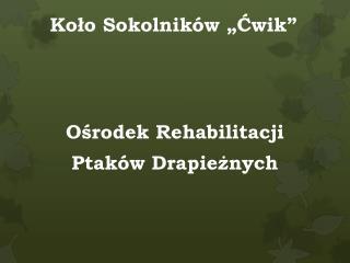 """Koło Sokolników  """"Ćwik"""""""