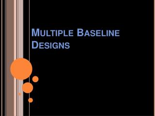MULTIPLE BASELINE DESIGNS
