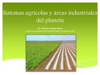 Sistemas agrícolas y áreas industriales del planeta