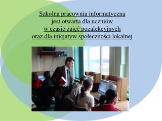 Koła zainteresowań: Interdyscyplinarny szkolny program edukacji przyrodniczej Koło informatyczne