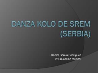 Danza  Kolo  de  Srem  (Serbia)