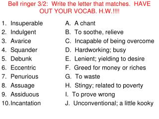 Bell ringer 3/2:  Write the letter that matches.  HAVE OUT YOUR VOCAB. H.W.!!!!