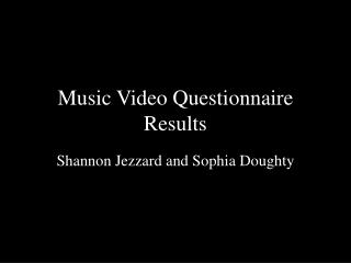 Music Video Questionnaire Results