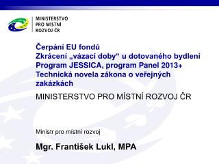 Ministr pro místní rozvoj M gr. František Lukl, MPA