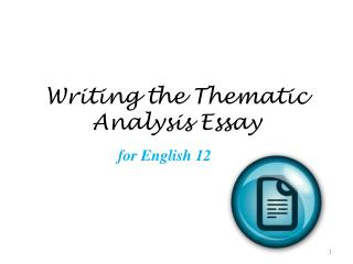 Writing the Thematic Analysis  E ssay